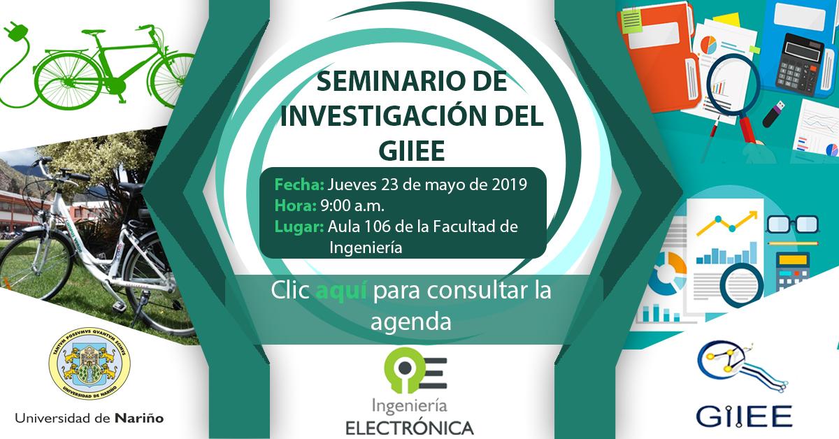 SEMINARIO DE INVESTIGACIÓN DEL GRUPO DE INVESTIGACIÓN EN INGENIERÍA ELÉCTRICA Y ELECTRÓNICA – GIIEE
